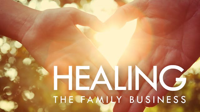 Healing: The Family Business
