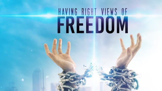 Having Right Views of Freedom