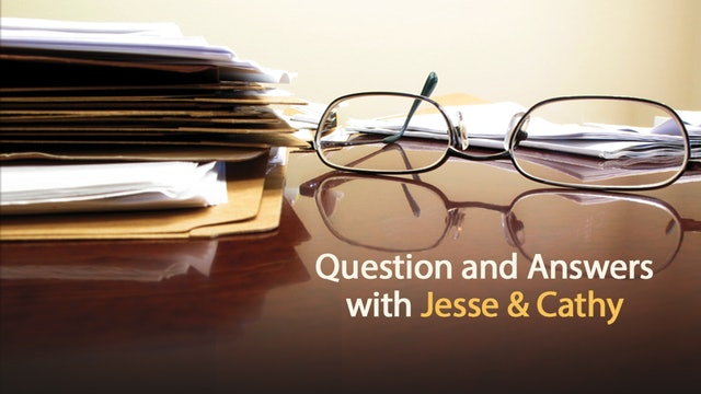 Question and Answers with Jesse & Cathy