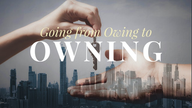 Going From Owing To Owning