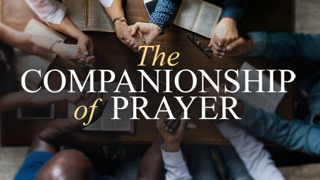 The Companionship of Prayer