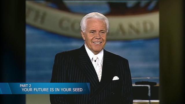 Your Future Is In Your Seed, Part 2