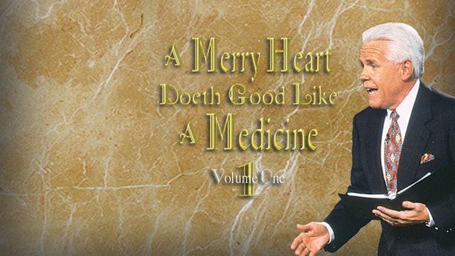 A Merry Heart Doeth Good Like a Medicine, Vol. 1
