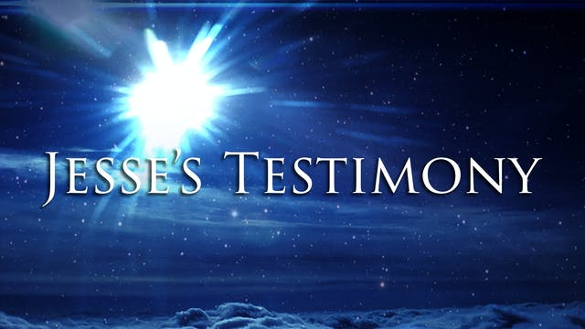 Heaven - Jesse's Testimony