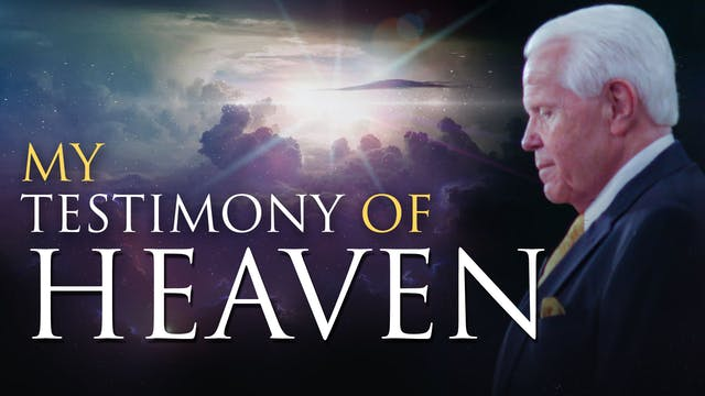 My Testimony of Heaven