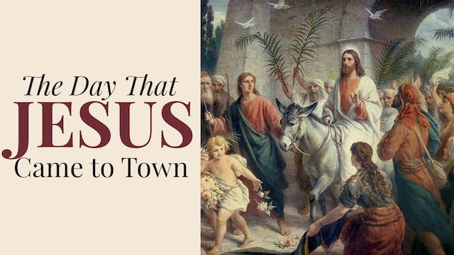 The Day That Jesus Came To Town