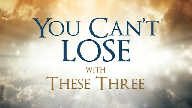You Can't Lose With These Three