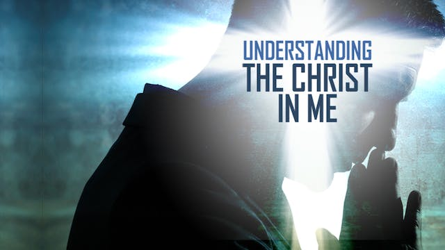 Understanding the Christ in Me