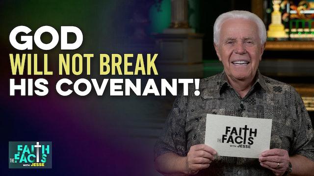 God Will Not Break His Covenant!