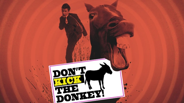 Don't Kick the Donkey