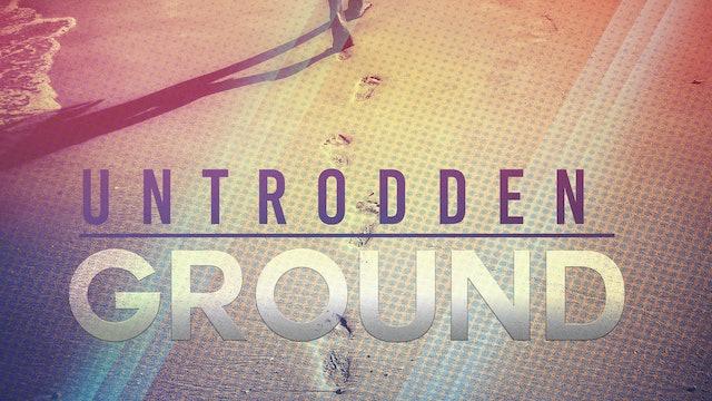 Untrodden Ground