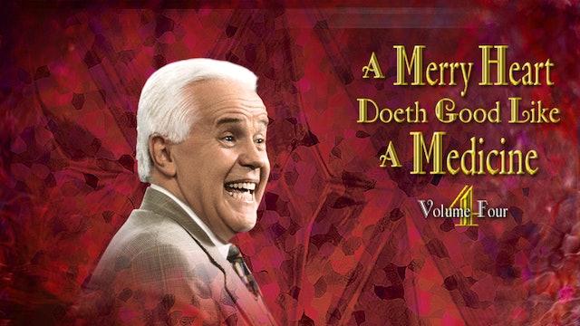 A Merry Heart Doeth Good Like a Medicine, Vol. 4