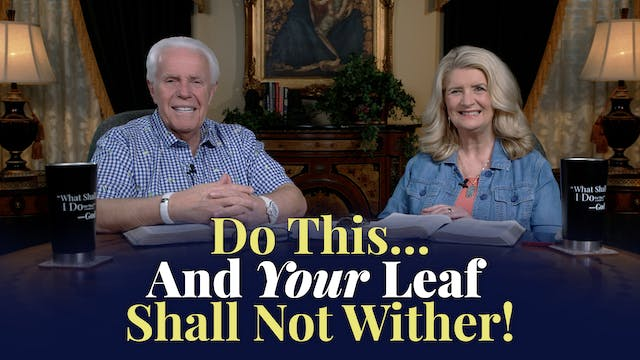 Do This…And Your Leaf Shall Not Wither!