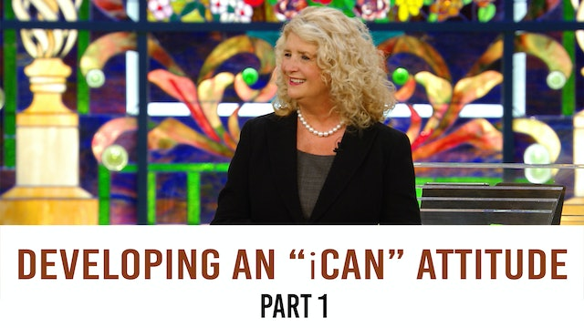 """Developing An """"iCan"""" Attitude, Part 1"""
