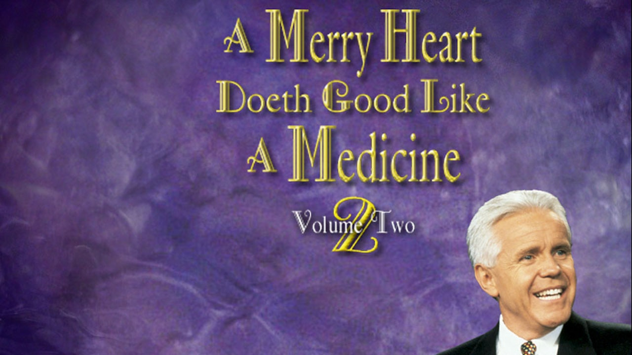 A Merry Heart Doeth Good Like a Medicine, Vol. 2