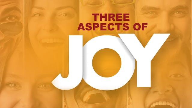 Three Aspects Of Joy