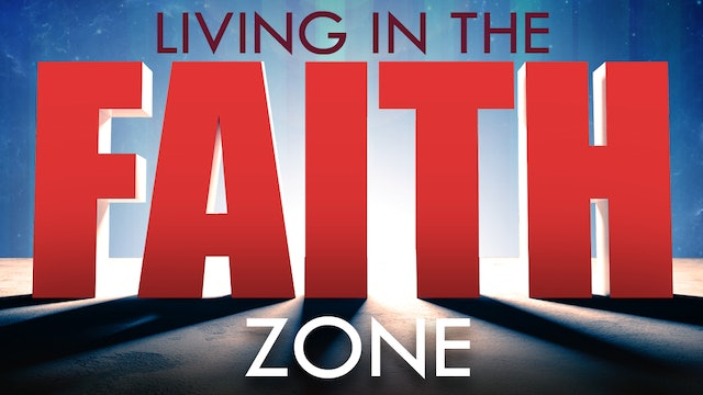 Living in the Faith Zone