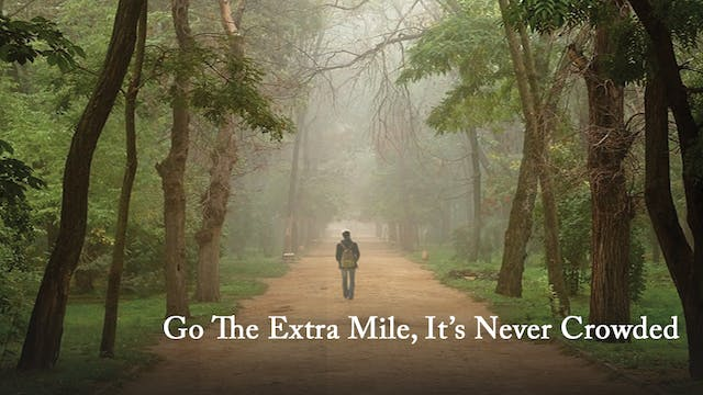 Go the Extra Mile - It's Never Crowded