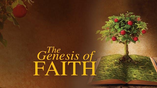 The Genesis of Faith