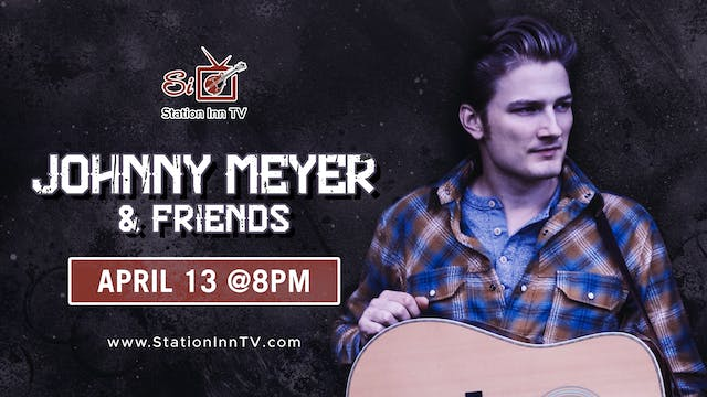 Johnny Meyer and Friends | April 13, ...