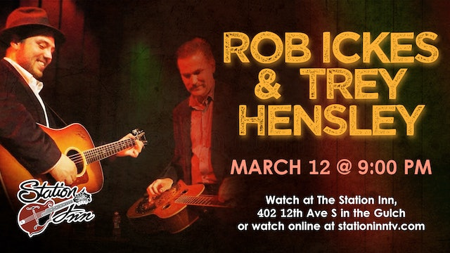 Rob Ickes & Trey Hensley | March 12, 2020