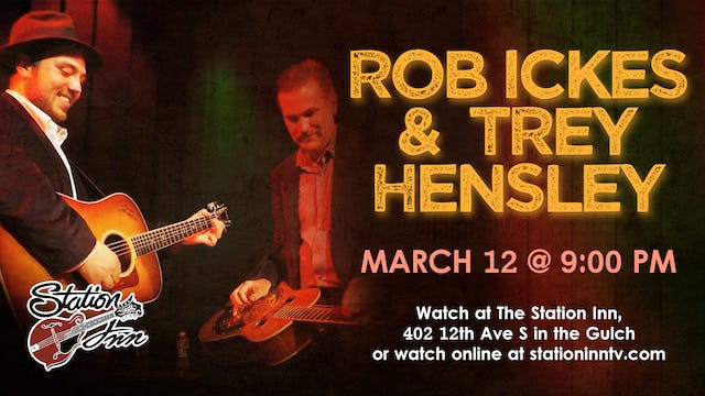 Rob Ickes & Trey Hensley | March 12, ...