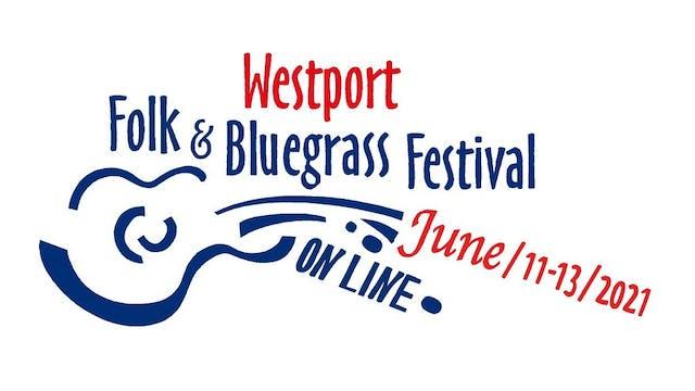 Day 3 - June 13, 2021 | Westport Folk and Bluegrass Festival