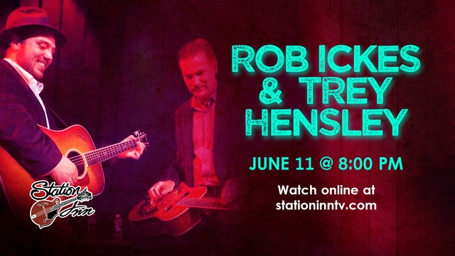 Rob Ickes & Trey Hensley | June 11, 2020