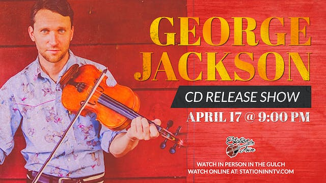 George Jackson CD Release Show (Live ...