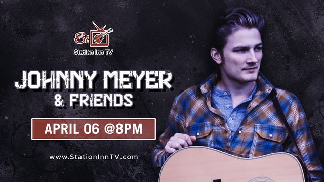 Johnny Meyer and Friends | April 6, 2021