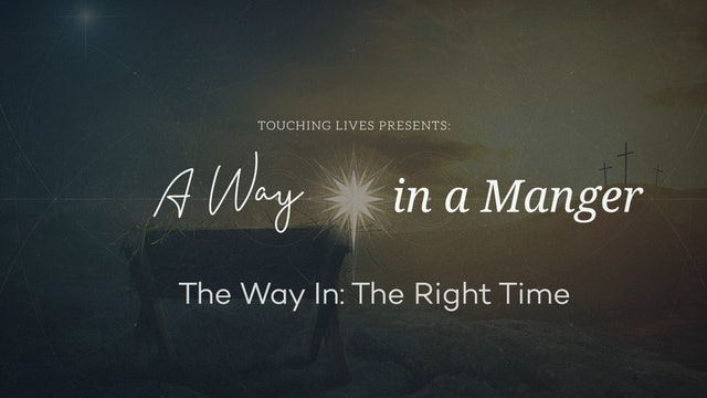 The Way In: The Right Time - December 6, 2020