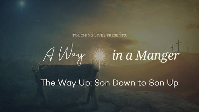 The Way Up: Son Down to Son Up - Dece...