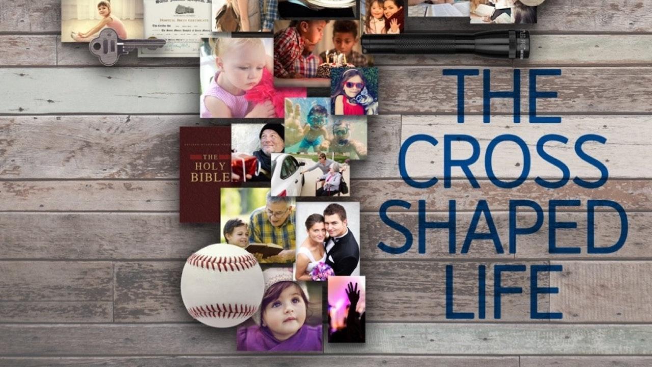 The Cross-Shaped Life