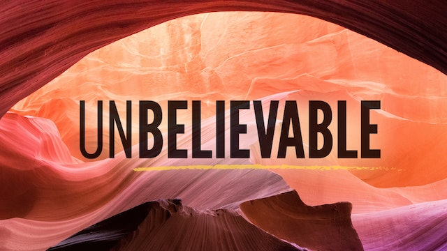 Unbelievable - A Study of Ephesians