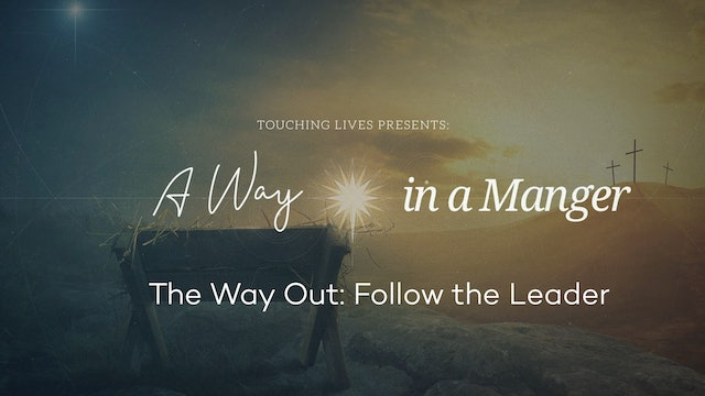 The Way Out: Follow the Leader - December 13, 2020