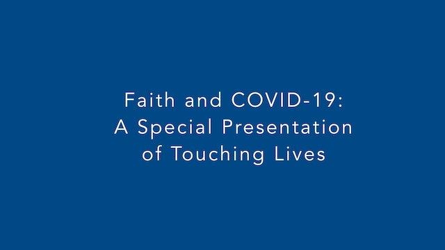 Faith and COVID-19: A Special Presentation of Touching Lives