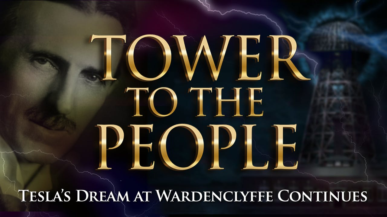 TOWER TO THE PEOPLE-Tesla's Dream at Wardenclyffe Continues (DIGITAL DOWNLOAD)