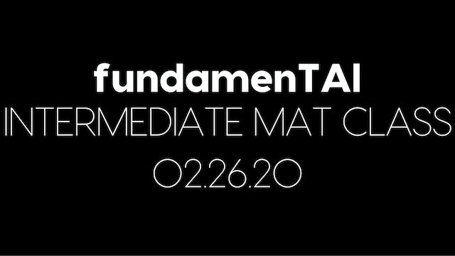 fundamenTAl Intermediate Mat Class for the Week of 02.26.20