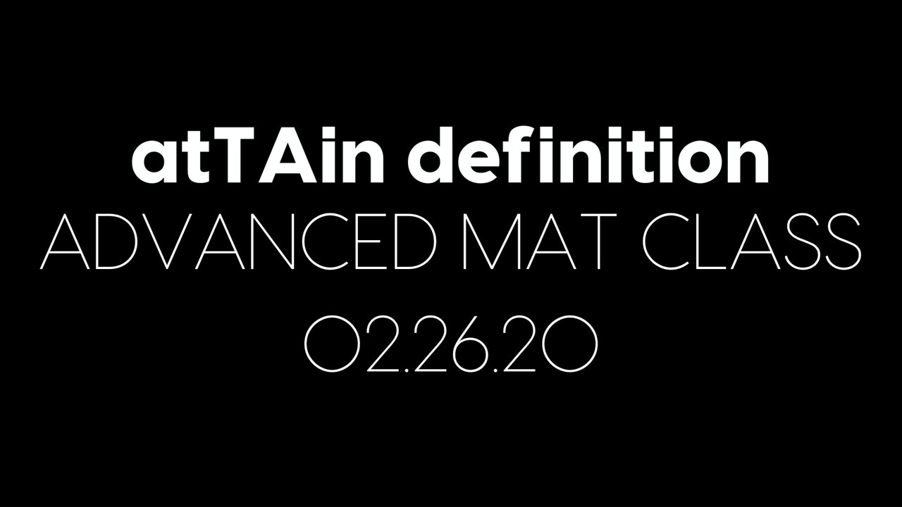 atTAin Definition Advanced Mat Class for the Week of 02.26.20