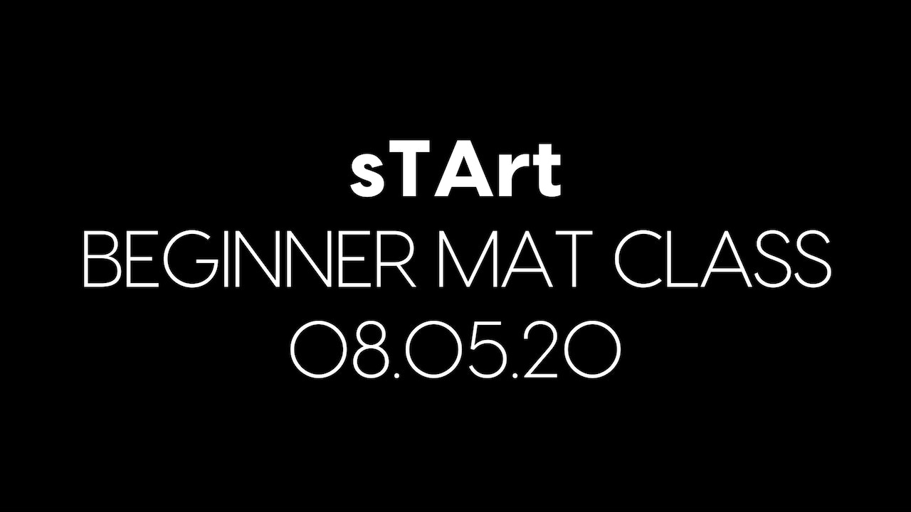 sTArt Beginner Mat Class for the Week of 08.05.20