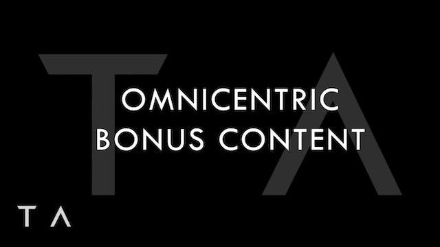 July Bonus Content - Omnicentric