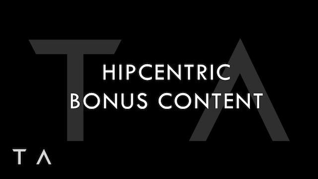 July Bonus Content - Hipcentric