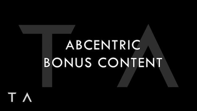July Bonus Content - Abcentric