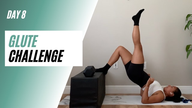 Day 8 of GLUTE CHALLENGE