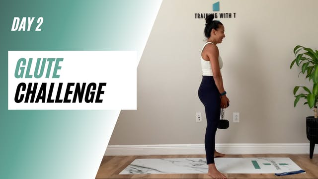 Day 2 of GLUTE CHALLENGE