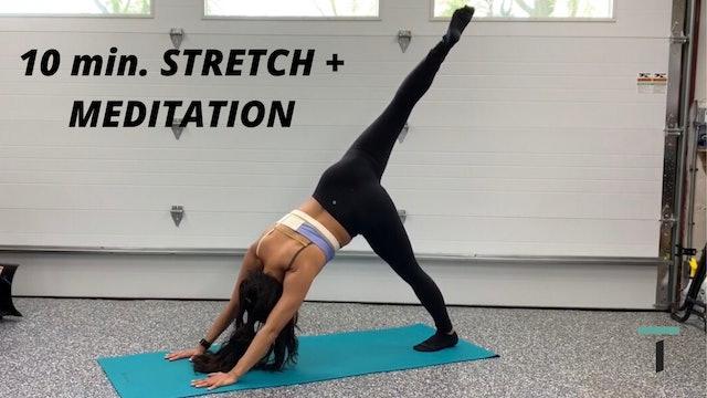 10 min. stretch + meditation