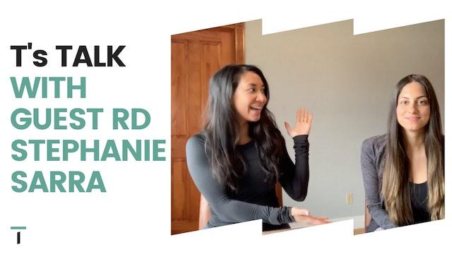 T's Talk with Registered Dietitian Stephanie Sarra