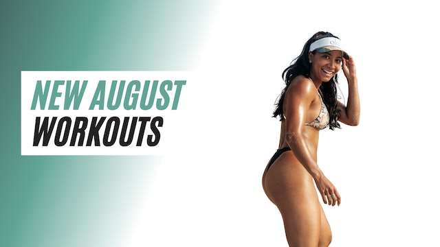 NEW AUGUST WORKOUTS