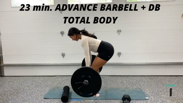 23 min. Advance Total Body Barbell + DB