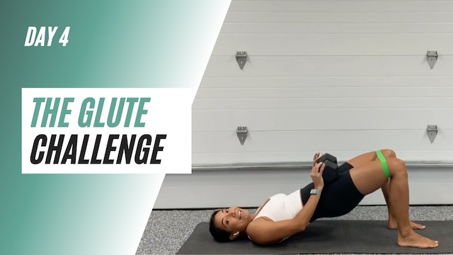 DAY 4 of the GLUTE CHALLENGE